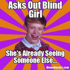 Blind Meme - asks out blind girl create your own meme