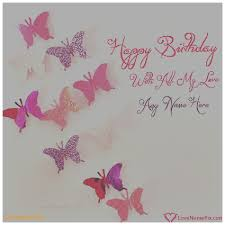 create a birthday card birthday cards best of create birthday card with name and photo