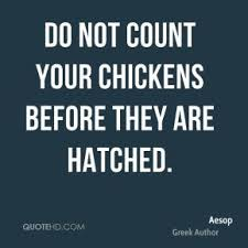 Never Count Your Chicken Before They Hatch Aesop Quotes Quotehd