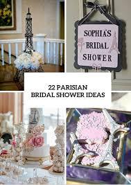 themed bridal shower ideas 22 chic parisian themed bridal shower ideas weddingomania weddbook