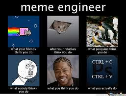 Memes Engineering - i major in meme engineering by zerostrat meme center