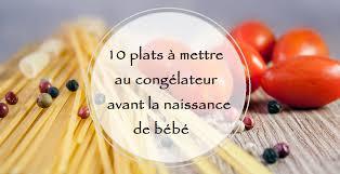 plat cuisiné à congeler 10 plats à congeler avant la naissance de bébé cocoo bien naître