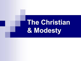 the christian modesty i the meaning of modesty a kosmios