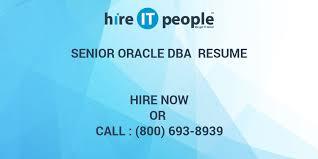 Oracle Dba Sample Resumes by Senior Oracle Dba Resume Hire It People We Get It Done