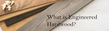what is engineered hardwood flooring theflooringlady