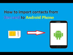 how to transfer contacts android how to import contacts from sim card to android phone