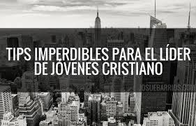 imagenes motivadoras para jovenes cristianos 81 tips imperdibles para el líder de jóvenes cristiano josué barrios