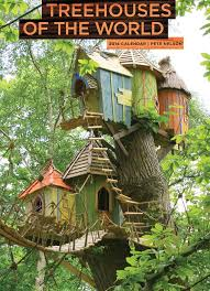 treehouses of the world 2014 calendar pete nelson 9781419707452