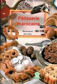 livre de cuisine patisserie pâtisserie marocaine illustrations pas à pas rachida amhaouche