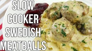 creamy n delicious slow cooker swedish meatballs youtube