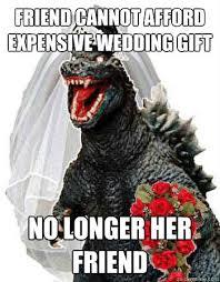 wedding gift meme bridezilla memes quickmeme
