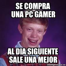 Pc Gamer Meme - meme bad luck brian se compra una pc gamer al dia siguiente sale