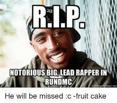 Notorious Big Meme - rle notorious big lead rapper in run dmc memegeneratornet he will be
