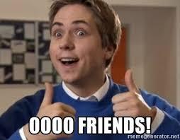 Oooo Meme - oooo friends ooo friend meme generator