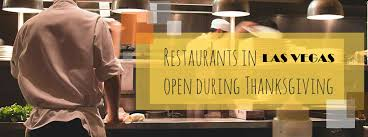 restaurants open for thanksgiving dinner 2017 las vegas nv