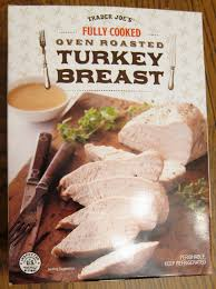 trader joe s packaged cooked oven roasted turkey breast melanie