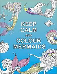 calm colour keep calm and colour mermaids huck pucker colouring books