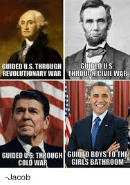 Revolutionary War Memes - guided usa guided us through revolutionary war through civil war