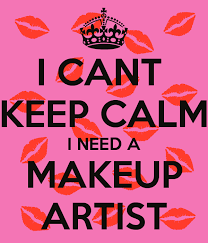 need a makeup artist i cant keep calm i need a makeup artist poster pauliie keep