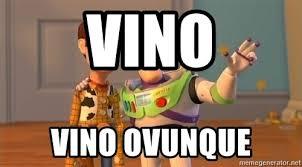 Toy Story Everywhere Meme - vino vino ovunque toy story everywhere meme meme generator
