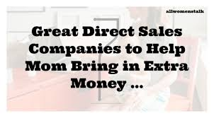 7 great direct sales companies to help mom bring in extra money u2026