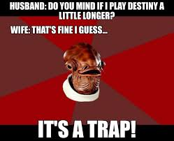 Destiny Meme - wives against destiny home facebook