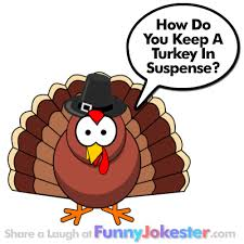 turkey in suspense joke thanksgiving jokes