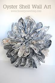 Bowerpowerblog Oyster Cloister Oyster Shells Shell Art And Oysters