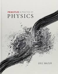 principles u0026 practice of physics eric mazur 9780321949202