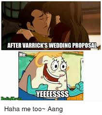 Meme Wedding Proposal - aftervarricks wedding proposal me yeeeessss brolin anuvira haha me