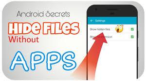 android secrets hide files folders without any app android secrets