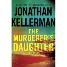 the murderer u0027s daughter by jonathan kellerman