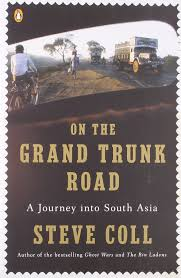 on the grand trunk road a journey into south asia steve coll