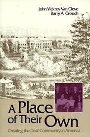A Place Deaf A Place Of Their Own Creating The Deaf Community In America By