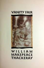 Vanity Fair William Thackeray Some Scattered Thoughts About Vanity Fair By William Makepeace