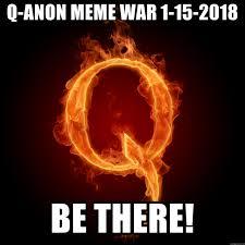 Anon Meme - q anon meme war 1 15 2018 be there q tips meme generator