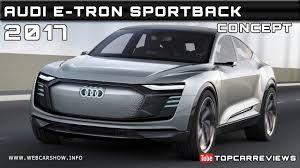 audi price range 2017 audi e tron sportback concept review rendered price specs
