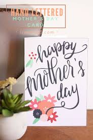 mothers day card free printable hand lettered mother u0027s day card liz on call