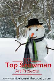 10 snowman art projects for cold wintry afternoons our little