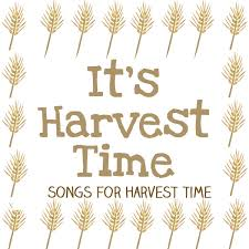 it s harvest time songs for the harvest