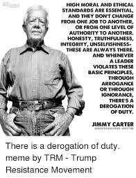 Carter Meme - trump resistance high moral and ethical standards are essential and