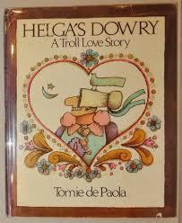 helga u0027s dowry a troll love story by depaola tomie thomas