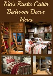 kid s rustic cabin bedroom decor ideas the kid s review