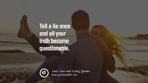 quotes about life going on after a break up 60 quotes about liar lies and lying boyfriend in a relationship