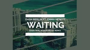 dash berlin ft emma hewitt waiting dash berlin miami 2016 emma hewitt waiting dash berlin miami 2016 remix