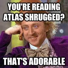Atlas Shrugged Meme - post your favorite political meme page 608 grasscity forums