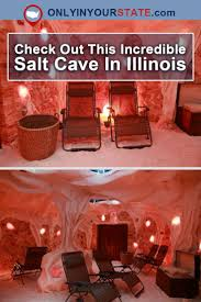 best 25 illinois ideas on pinterest chicago illinois chicago the incredible salt cave in illinois that completely relaxes you