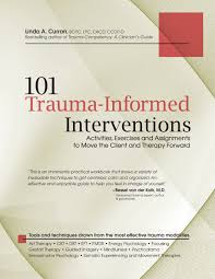 101 trauma informed interventions activities exercises and