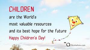 happy children s day quotes and sayings quote amo