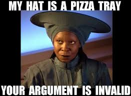 Meme Your Argument Is Invalid - star trek guinan whoopi goldberg hat pizza tray argument invalid memes
